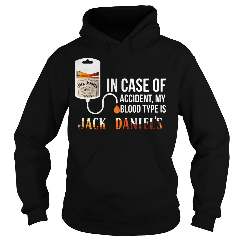 Case Accident Blood Type Jack Daniels Hoodie