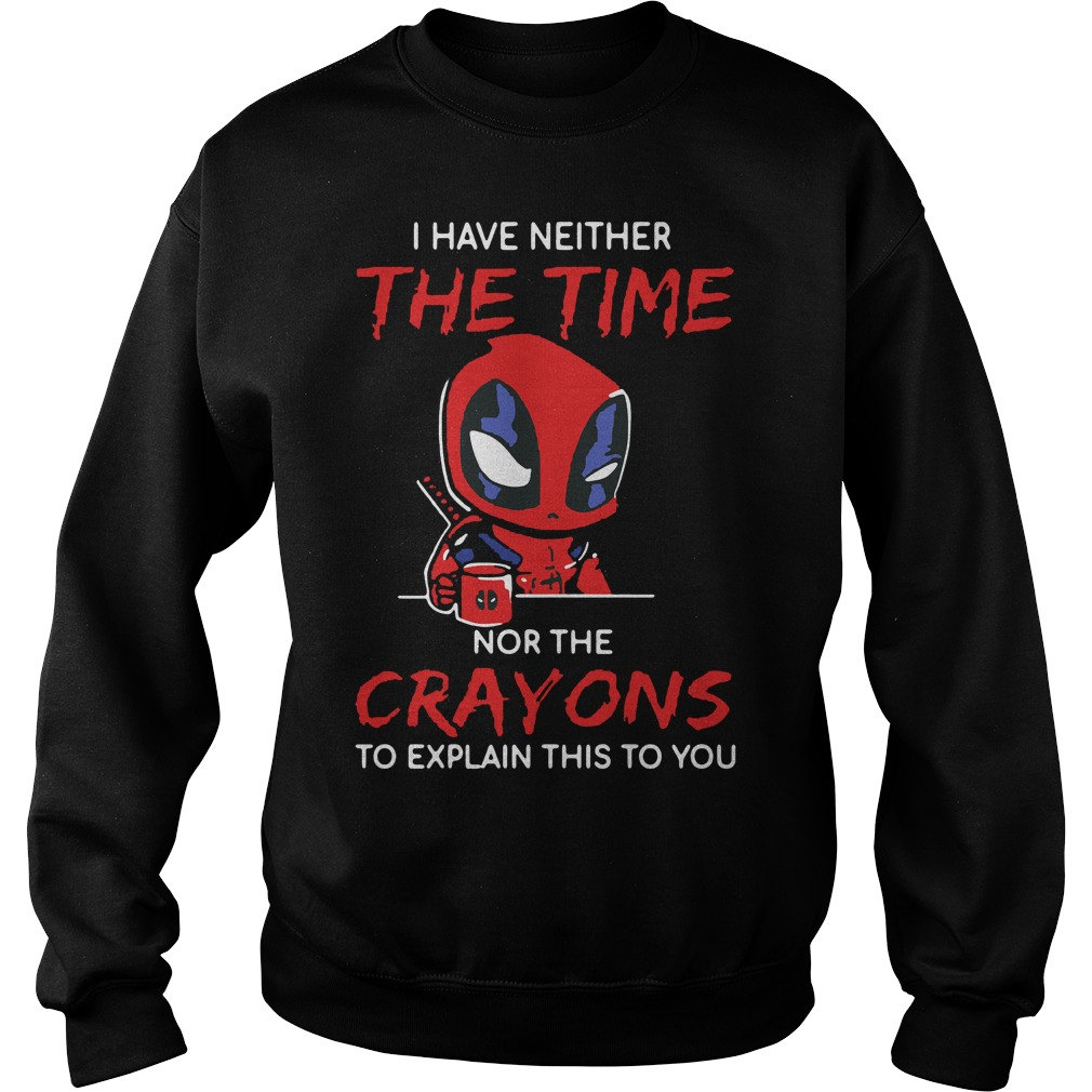 Deadpool I Have Neither The Time Nor The Crayons To Explain This Sweater