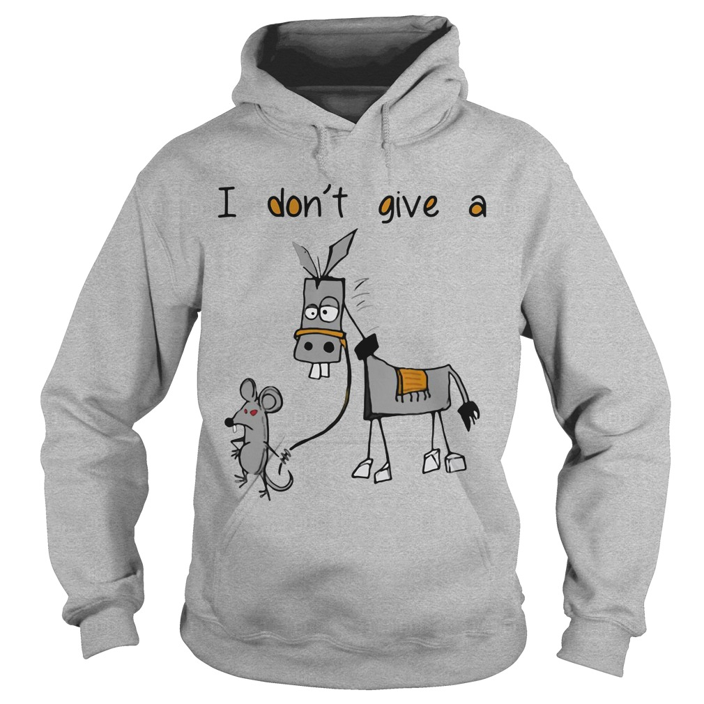 Dont Give Mouse Walking Donkey Hoodie