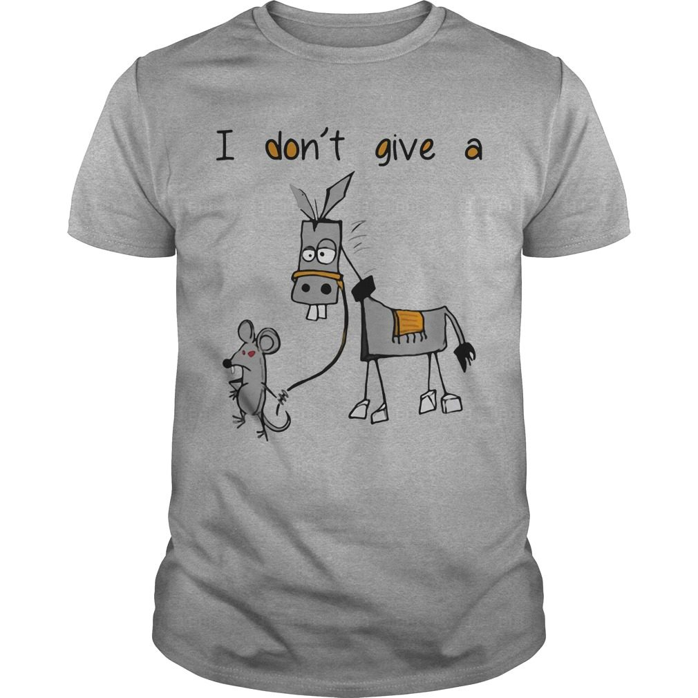 Dont Give Mouse Walking Donkey Shirt