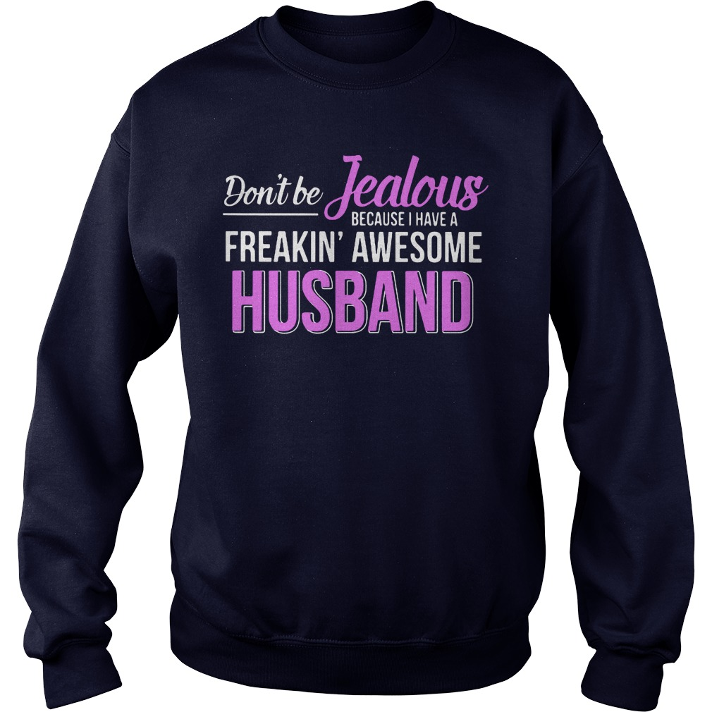 Dont Jealous Freaking Awesome Husband Sweater