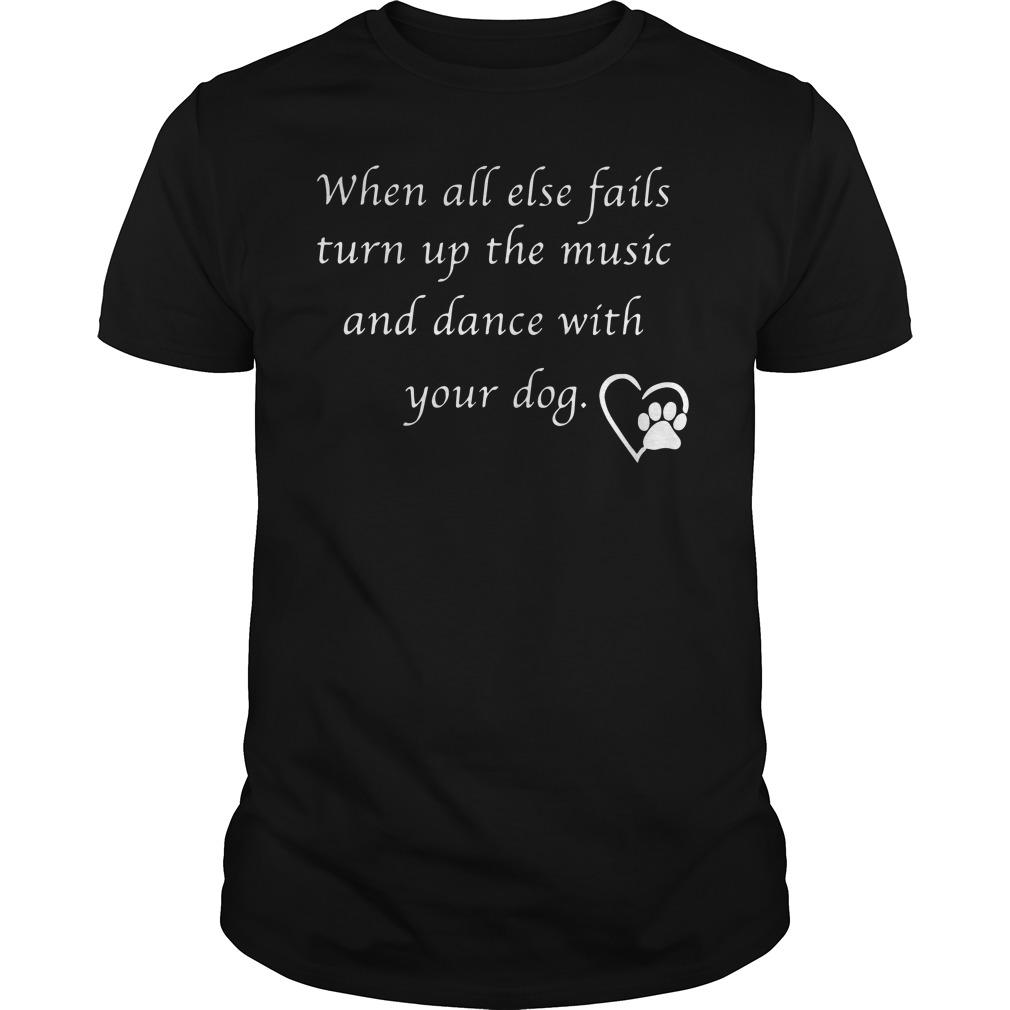 Else Fails Turn Music Dance Dog Guys Shirt
