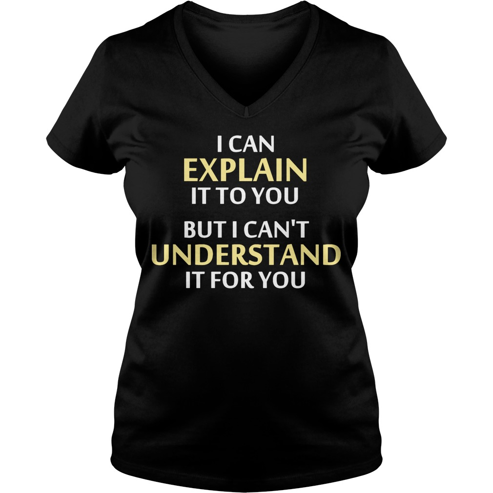 Engineers Motto Cant Understand V Neck T Shirt