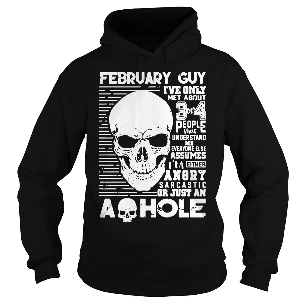 February Guy Ive Met 3 4 People Understand Hoodie