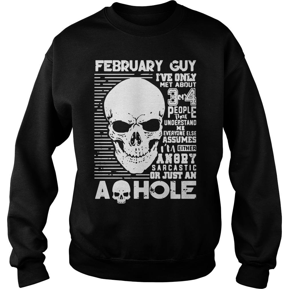 February Guy Ive Met 3 4 People Understand Sweater