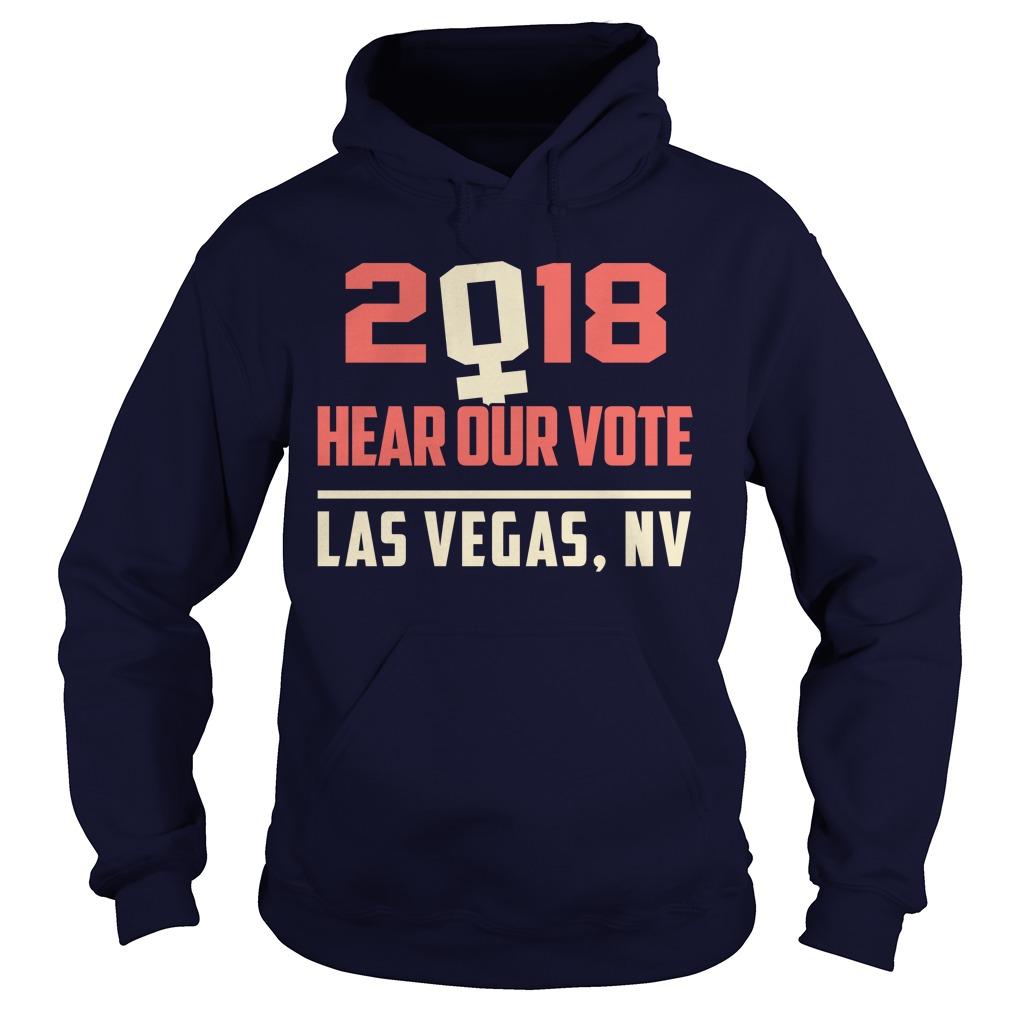 Hear Vote Las Vegas Nevada Womens March 2018 Hoodie