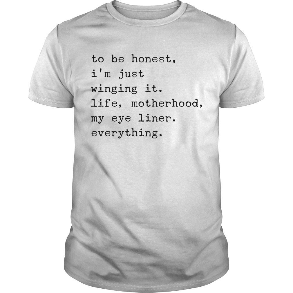 Honest Im Just Winging Life Motherhood Eyeliner Everything Shirt