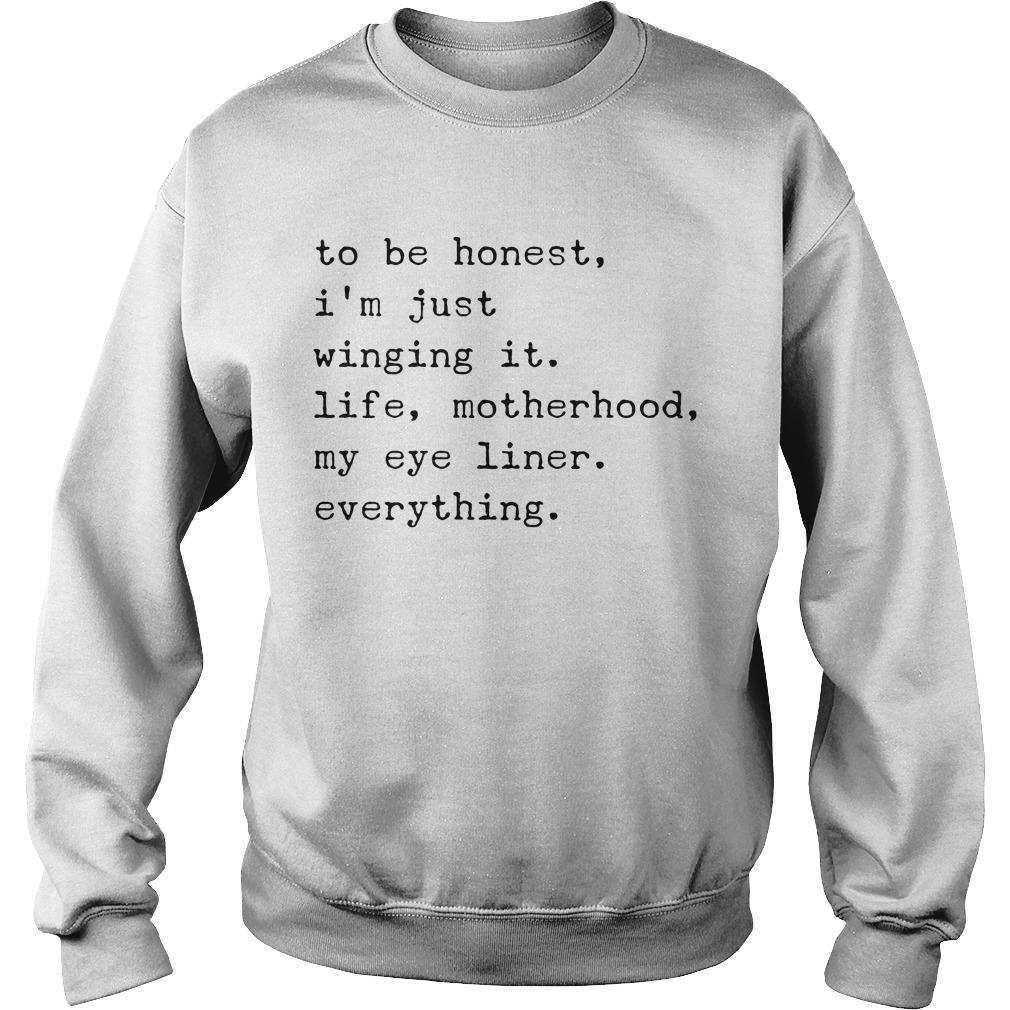 Honest Im Just Winging Life Motherhood Eyeliner Everything Sweater