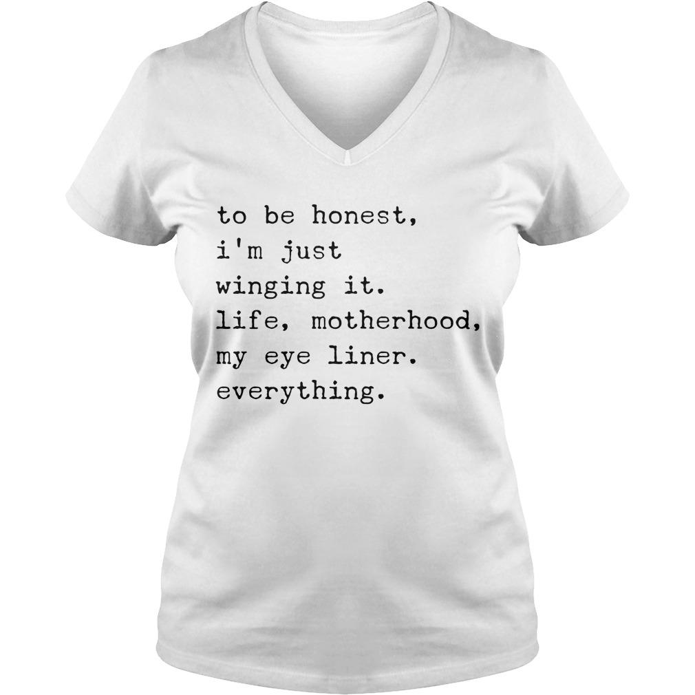 Honest Im Just Winging Life Motherhood Eyeliner Everything V Neck T Shirt