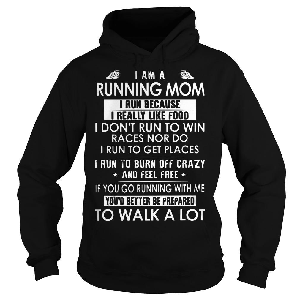 I Am A Running Mom I Run Because I Really Like Food Hoodie