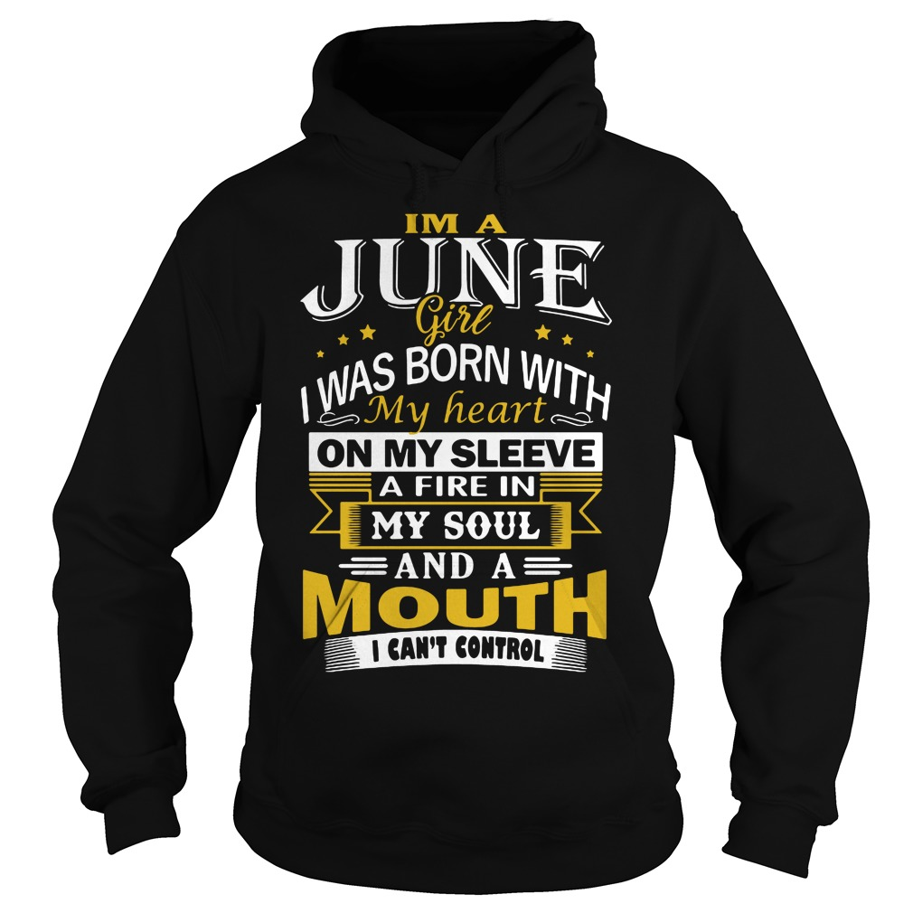 Im June Girl Born Heart Sleeve Mouth Cant Control Hoodie