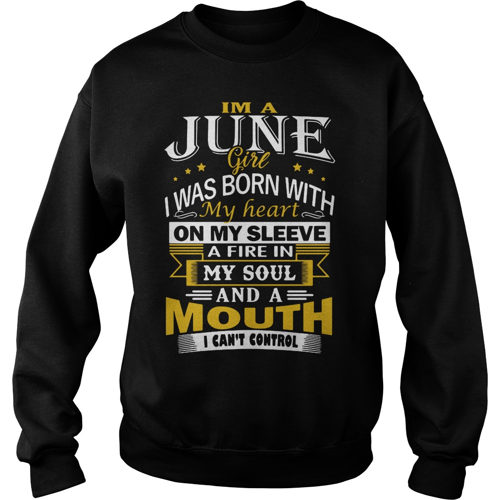 Im June Girl Born Heart Sleeve Mouth Cant Control Sweater