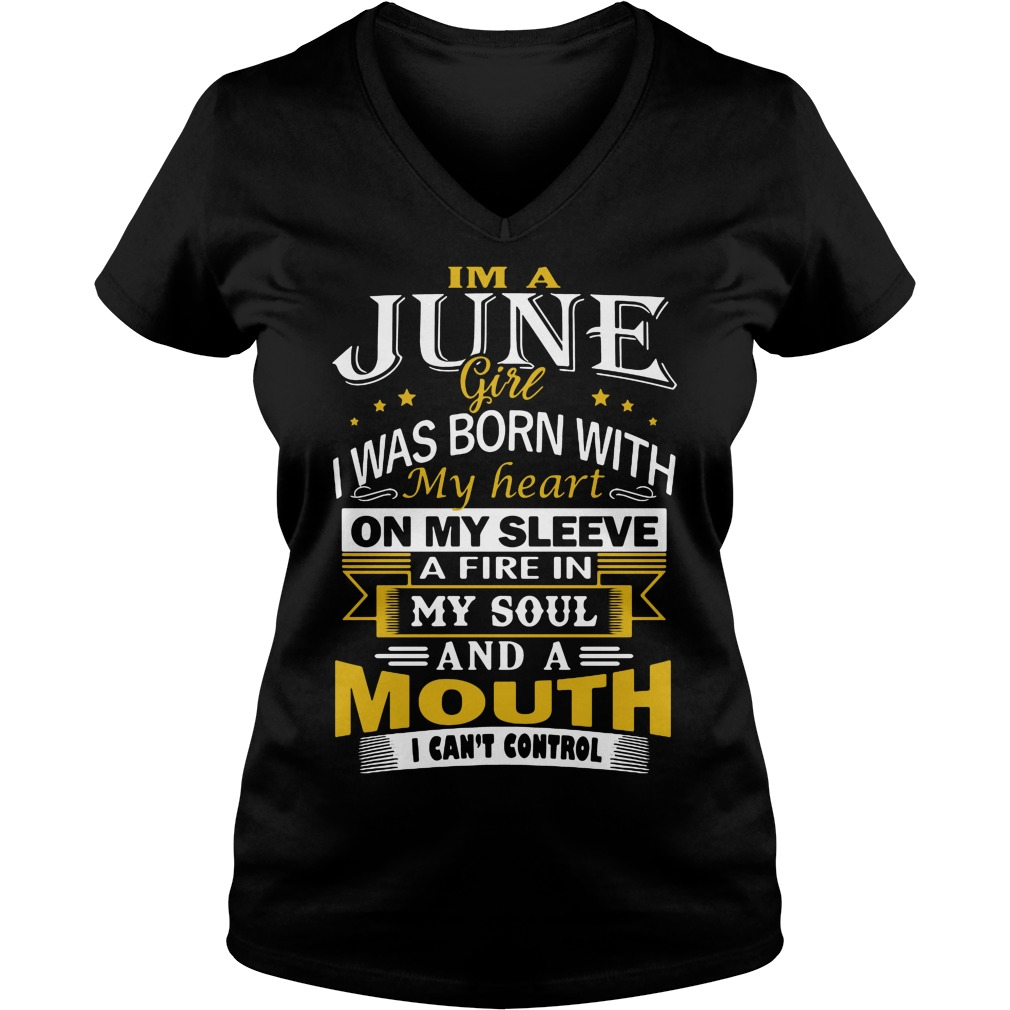 Im June Girl Born Heart Sleeve Mouth Cant Control V-neck t-shirt