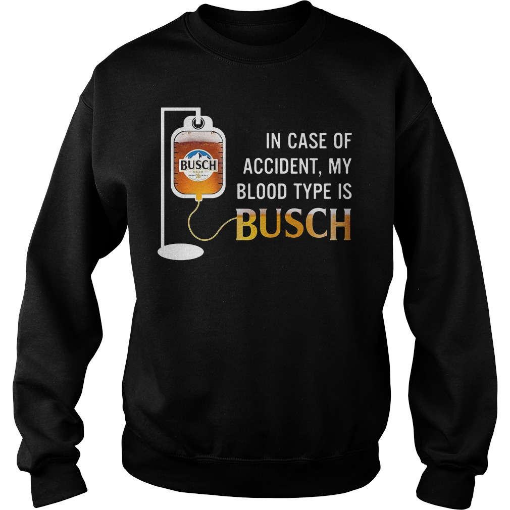 In Case Of Accident My Blood Type Is Busch Sweater