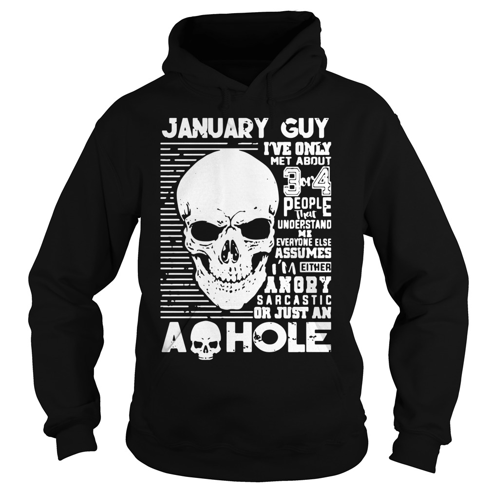 January Guy Ive Only Met About 3 Or 4 People That Understand Me Hoodie