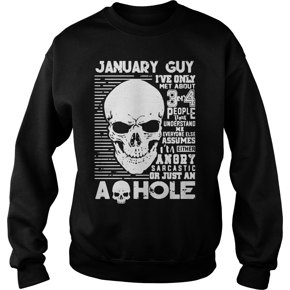 January Guy Ive Only Met About 3 Or 4 People That Understand Me Sweater
