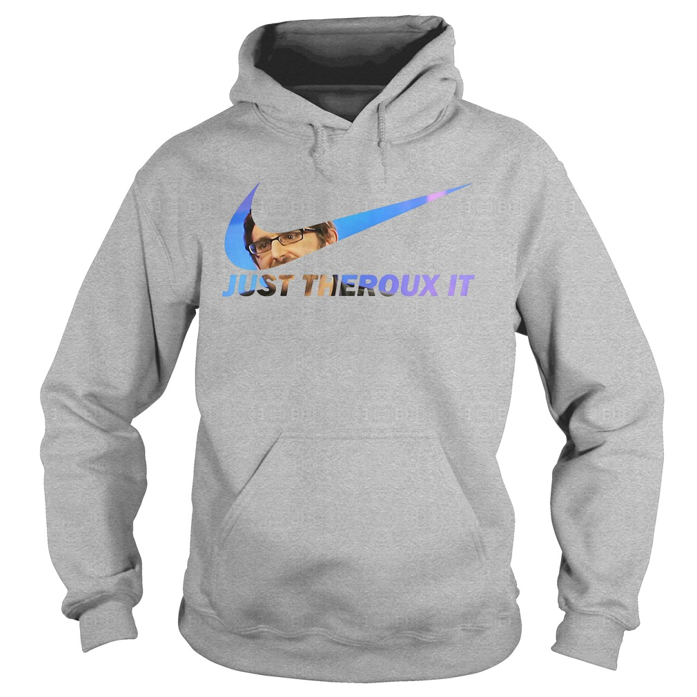 Just Theroux Hoodie