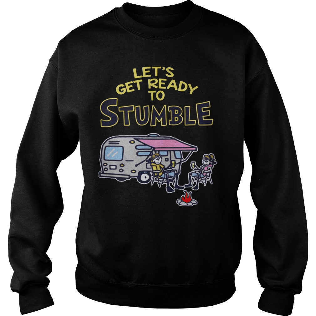 Lets Get Ready Stumble Sweater