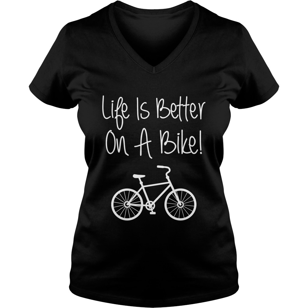Life Is Better On A Bike Cycling Bicycle V-neck t-shirt