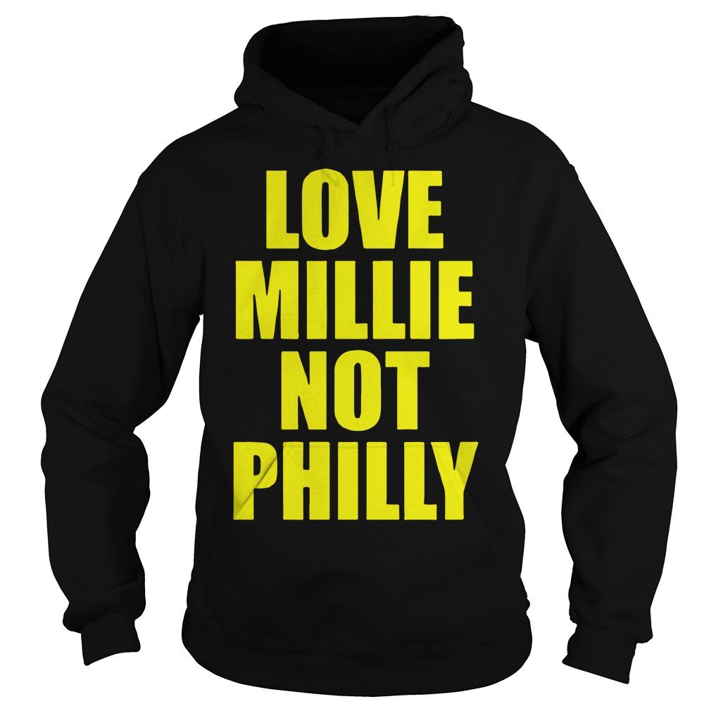 Love Millie Not Philly Hoodie