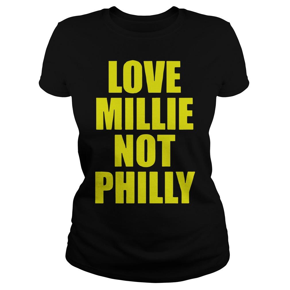 Love Millie Not Philly Ladies Tee