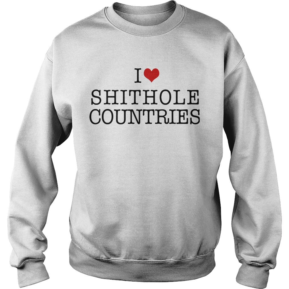 Love Shithole Countries Sweater