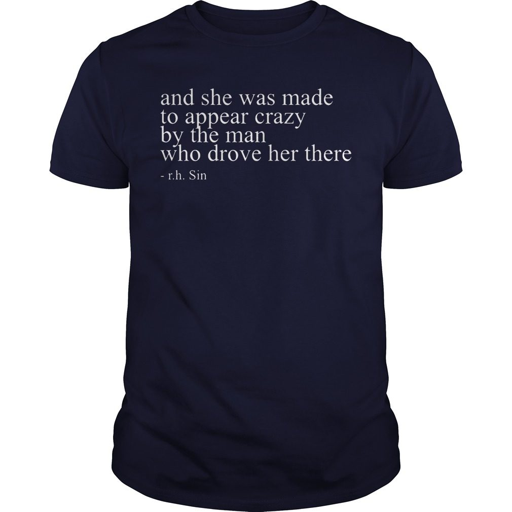 Made Appear Crazy Man Drove Shirt