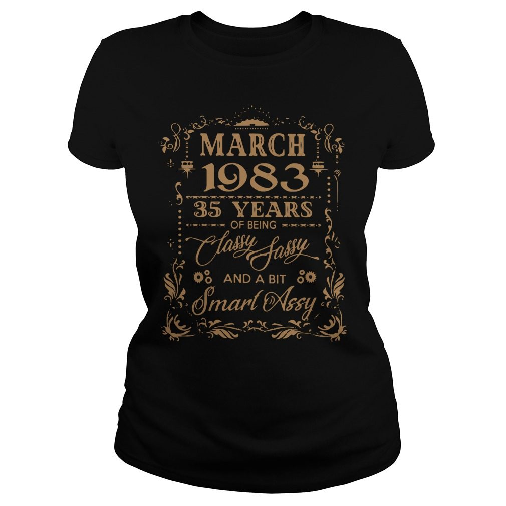 March 1983 35 Years Of Being Classy Sassy And A Bit Smart Assy Ladies Tee