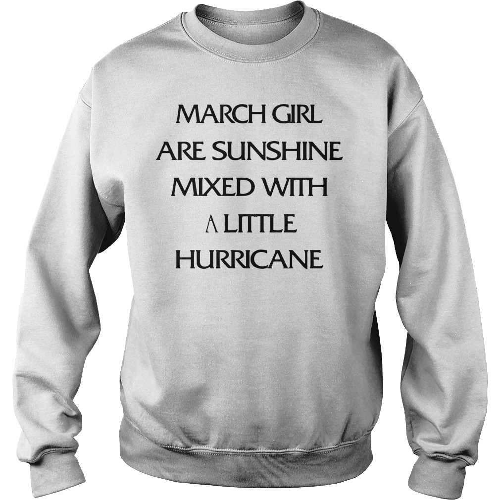 March Girl Are Sunshine Mixed With A Little Hurricane Sweater