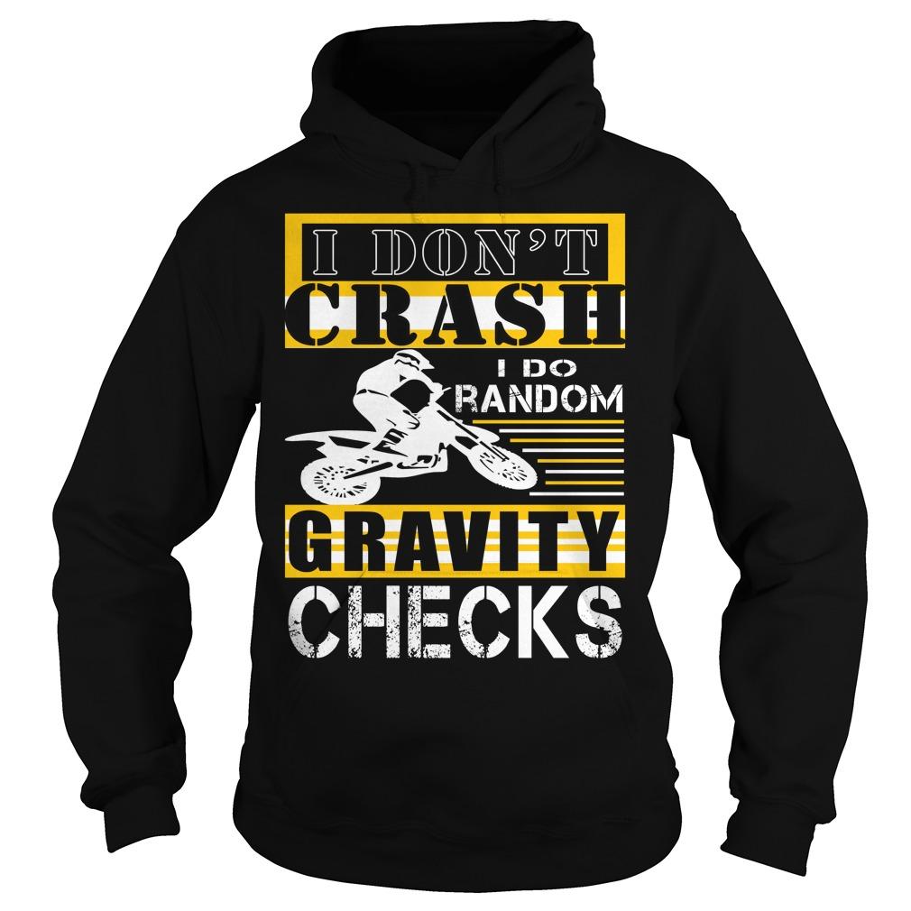 Motocross Dont Crash Random Gravity Checks Hoodie