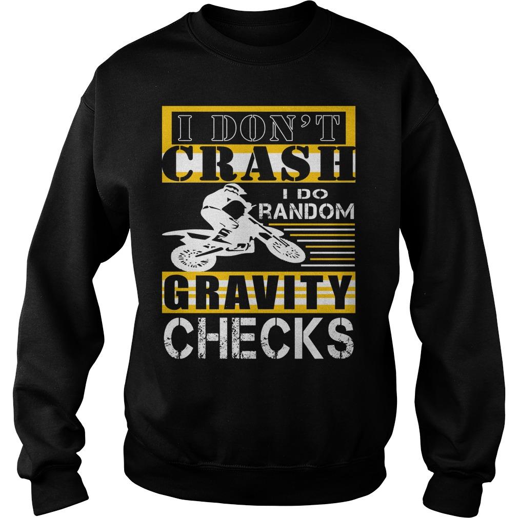 Motocross Dont Crash Random Gravity Checks Sweater
