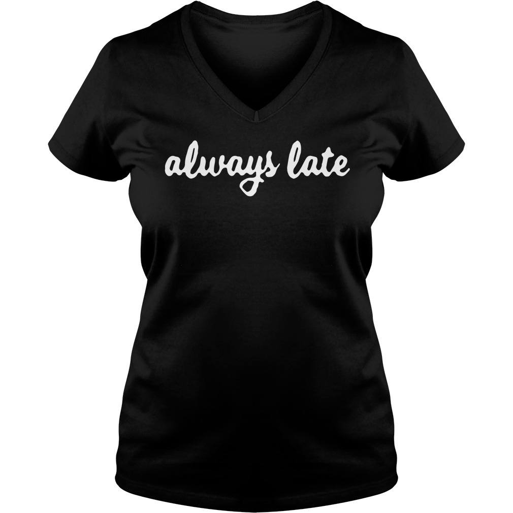 Official Always Late V-neck t-shirt