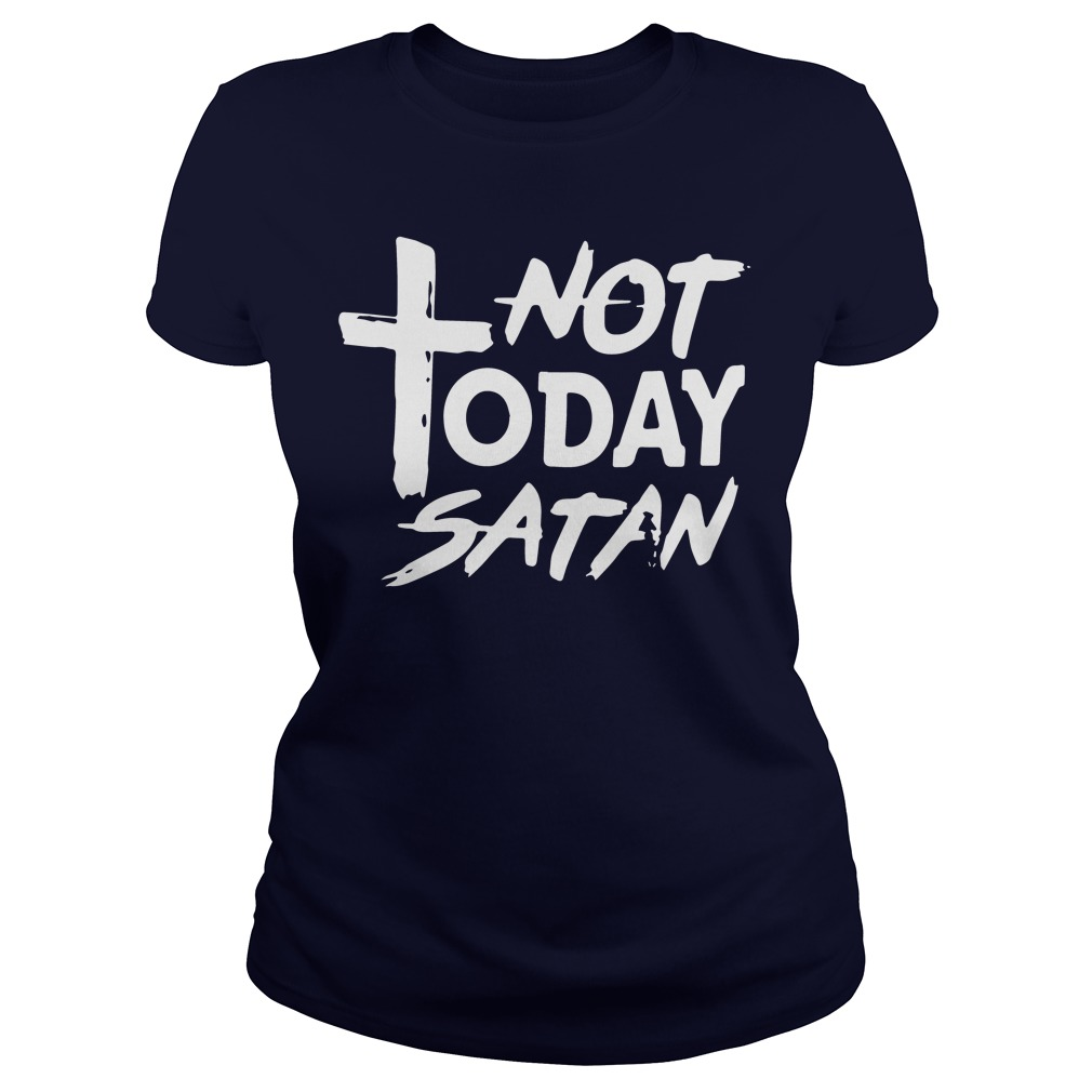 Official Not Today Satan Ladies Tee