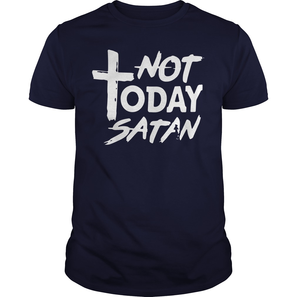Official Not Today Satan Shirt