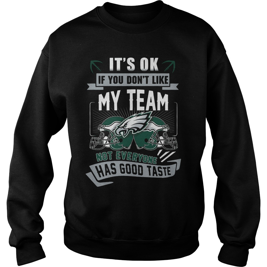 Ok Dont Like Team Not Everyone Good Taste Sweater
