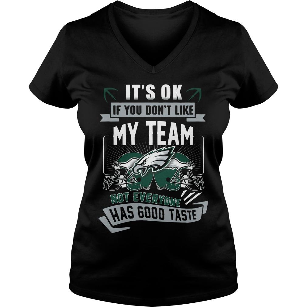 Ok Dont Like Team Not Everyone Good Taste V Neck T Shirt