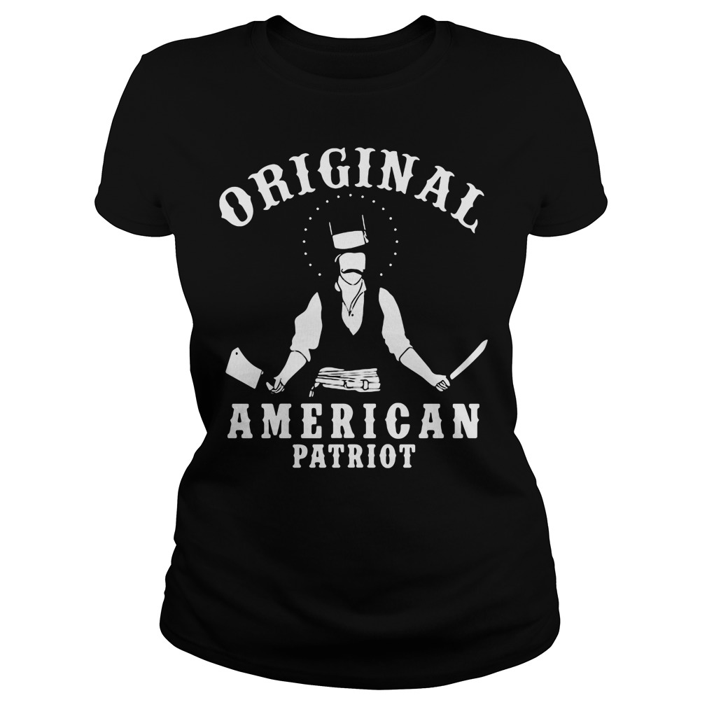 Original American Patriot Bill Butcher Cutting Ladies Tee