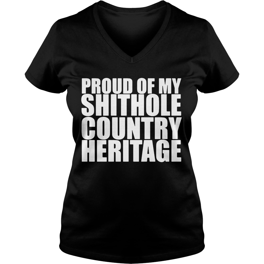 Proud Shithole Country Heritage V Neck T Shirt