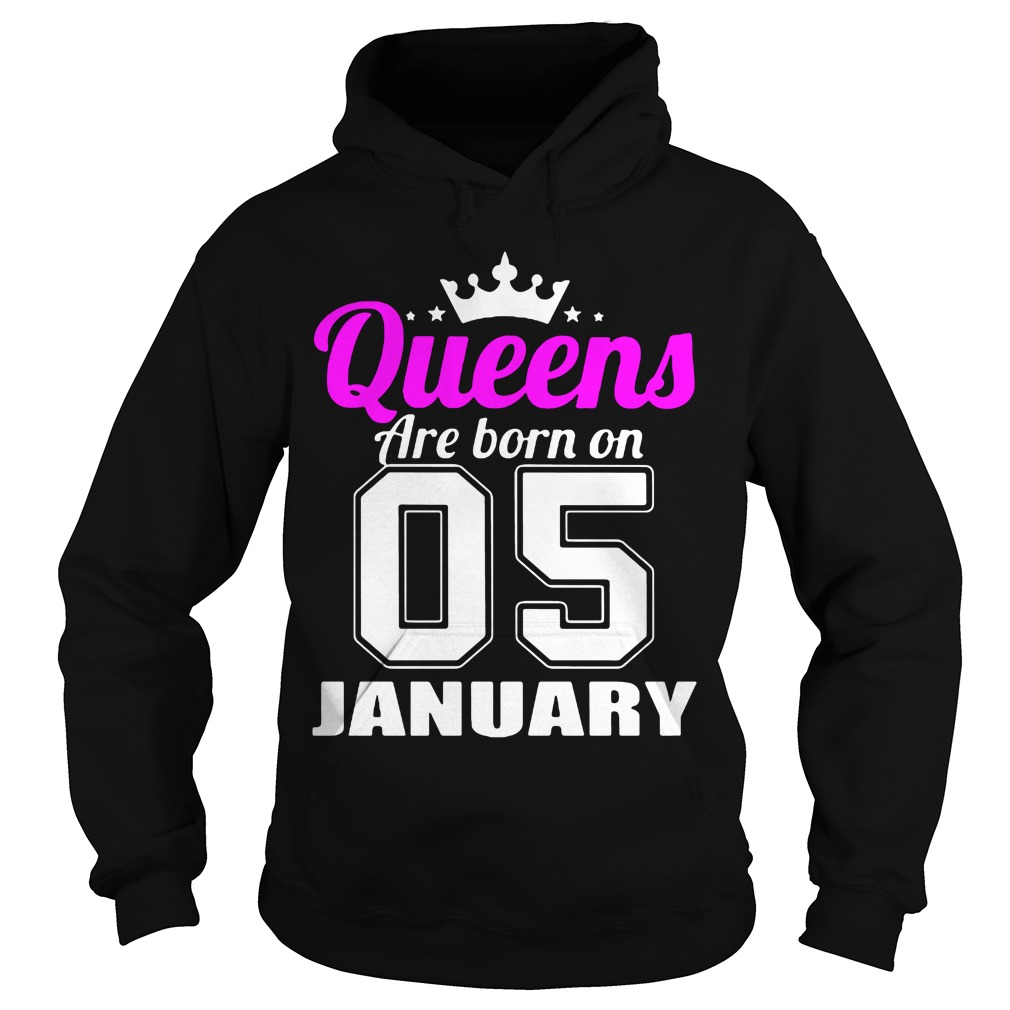 Queens Are Born 05 January Hoodie