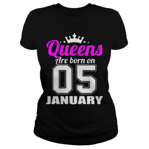 Queens Are Born 05 January Ladies Tee