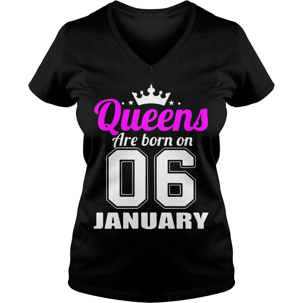 Queens Are Born On 06 January V Neck T Shirt