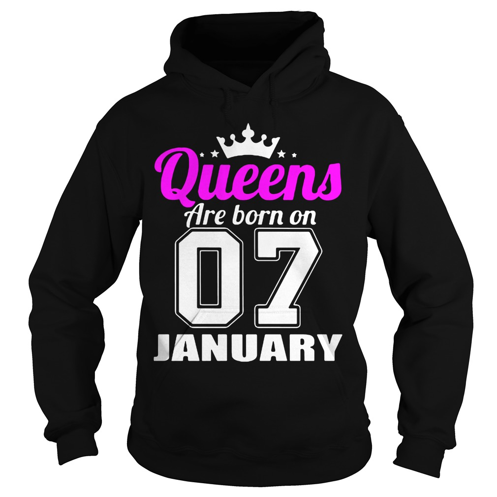 Queens Are Born On 07 January Hoodie