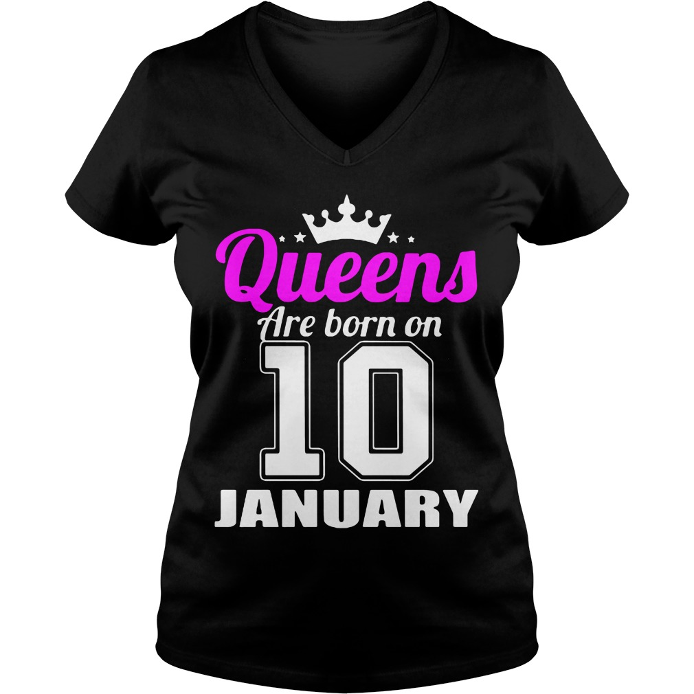 Queens Are Born On 10 January V Neck T Shirt