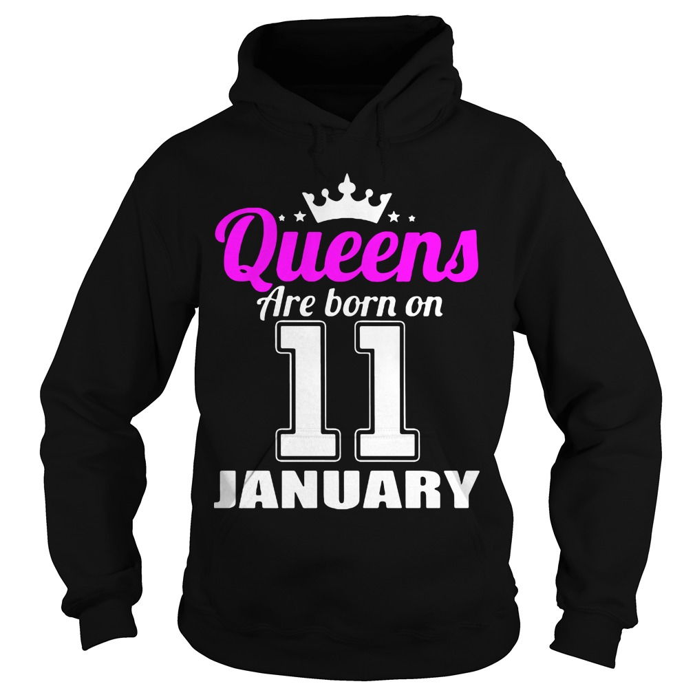 Queens Are Born On 11 January Hoodie