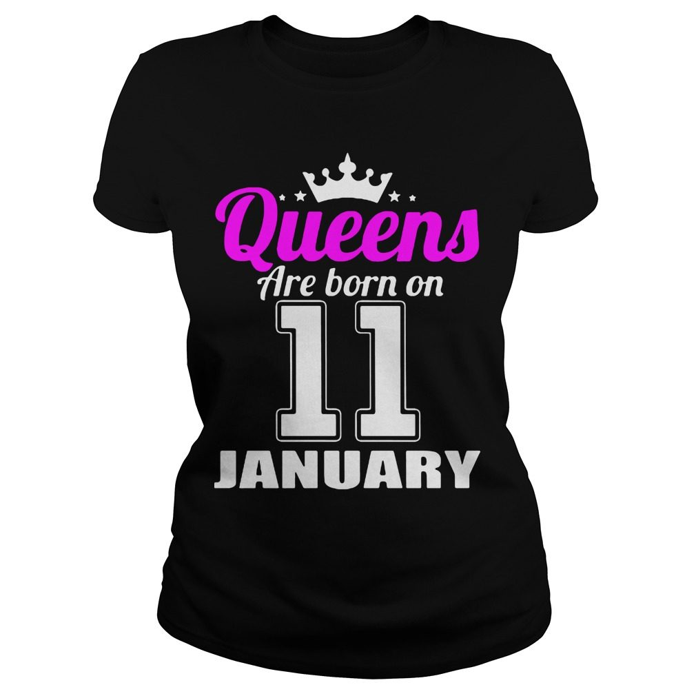 Queens Are Born On 11 January Ladies Tee
