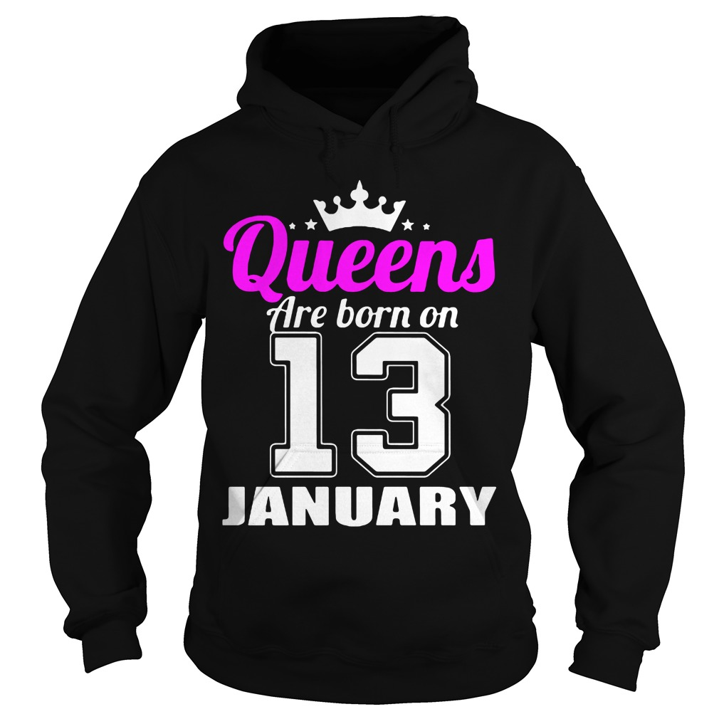 Queens Are Born On 13 Hoodie