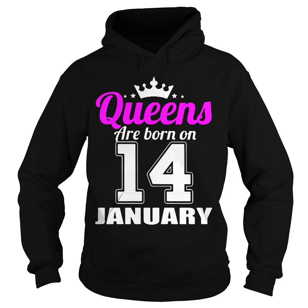 Queens Are Born On 14 January Hoodie