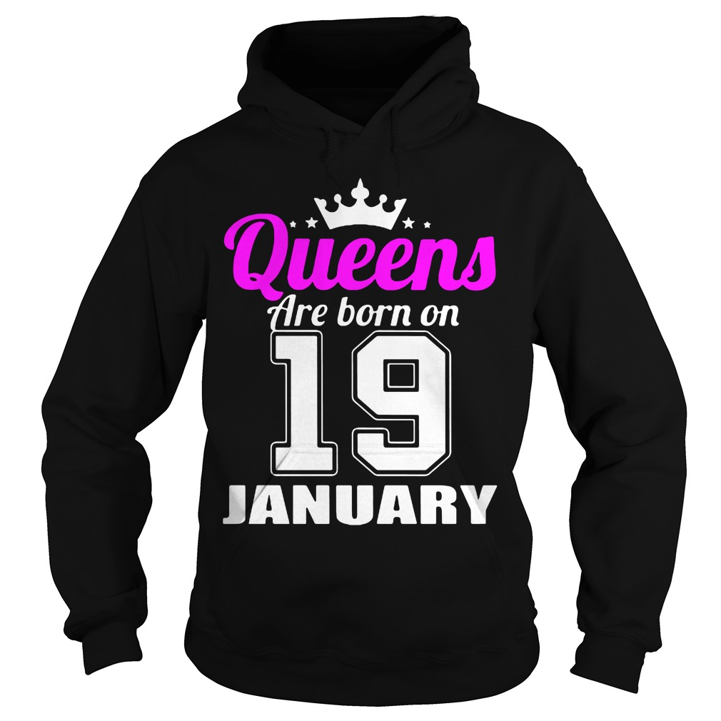 Queens Are Born On 19 January Hoodie