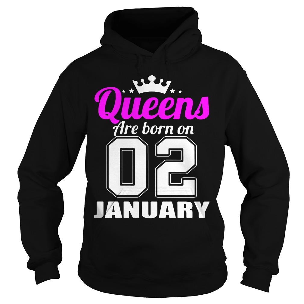 Queens Born 02 January Hoodie