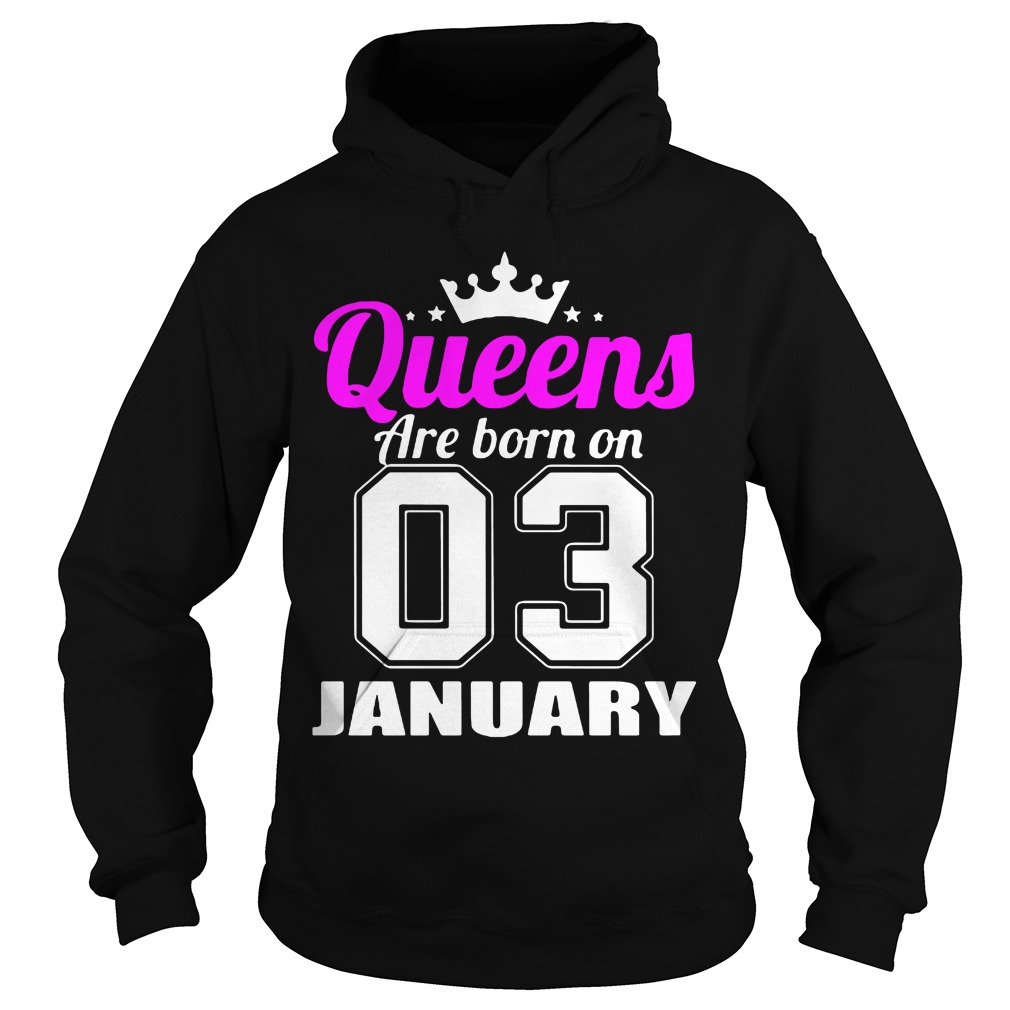 Queens Born 03 January Hoodie